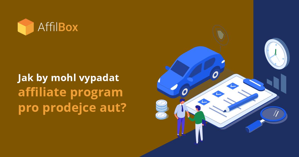 Jak by mohl vypadat affiliate program pro prodejce aut?