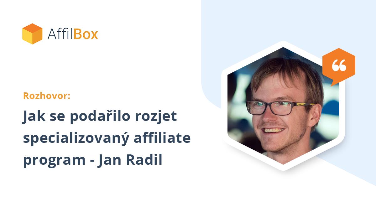 Jak se podařilo rozjet specializovaný affiliate program – rozhovor s Janem Radilem