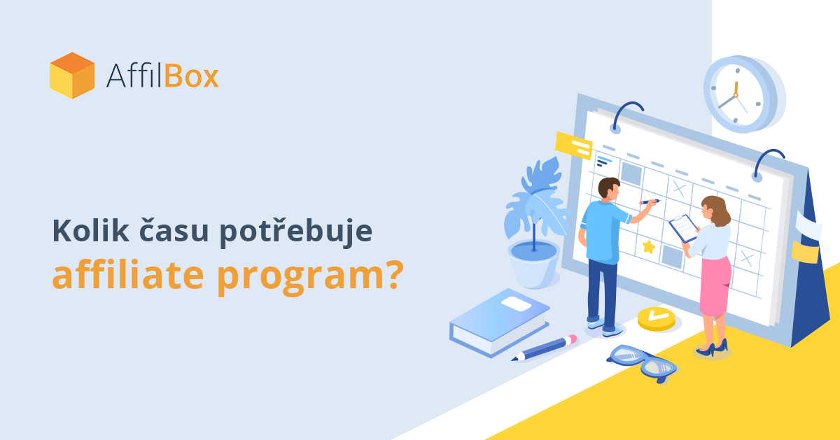 Kolik času potřebuje affiliate program?