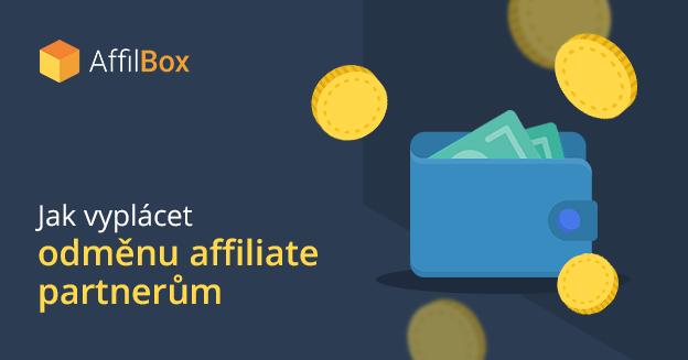 Jak vyplácet odměnu affiliate partnerům