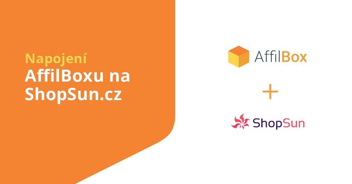 Napojení AffilBoxu na e-shopové řešení ShopSun.cz