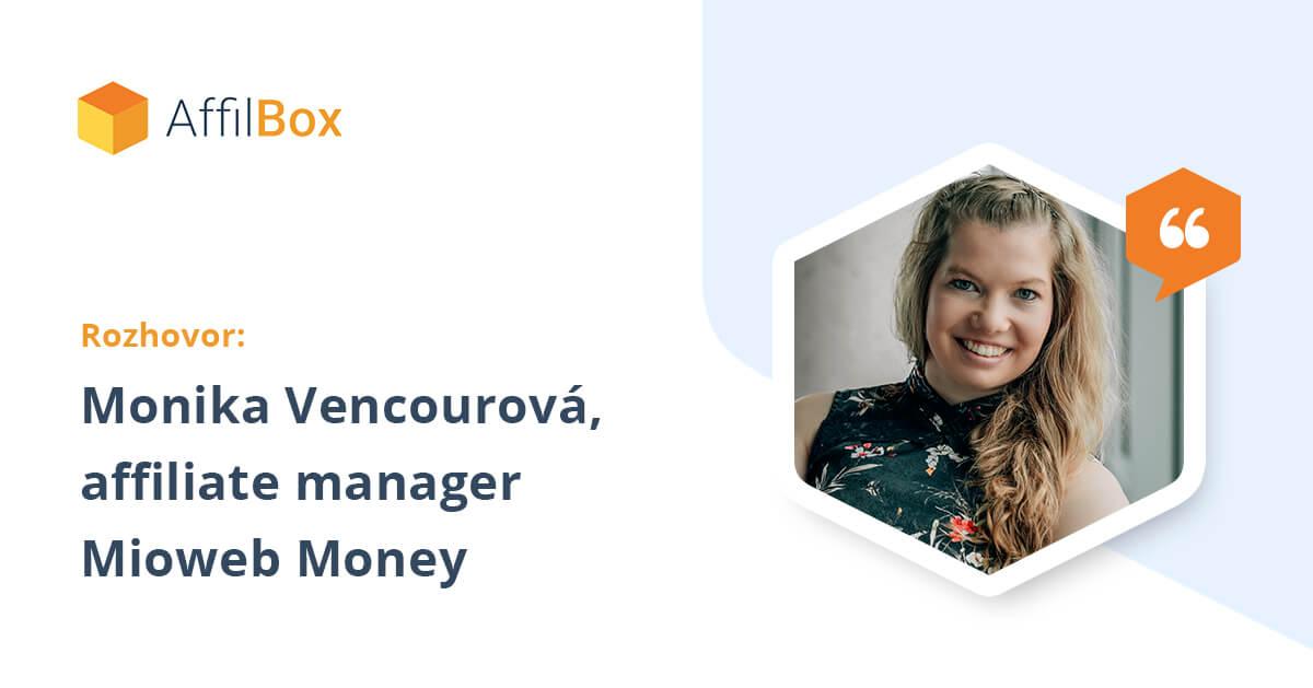 Rozhovor s Monikou Vencourovou, affiliate manager provizního a partnerského programu Mioweb Money