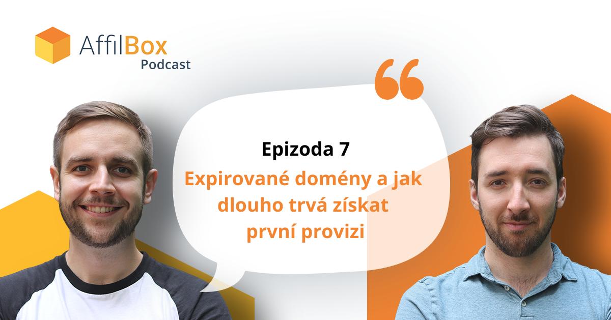 AffilBox Podcast epizoda 7 – Expirované domény a jak dlouho trvá získat první provizi