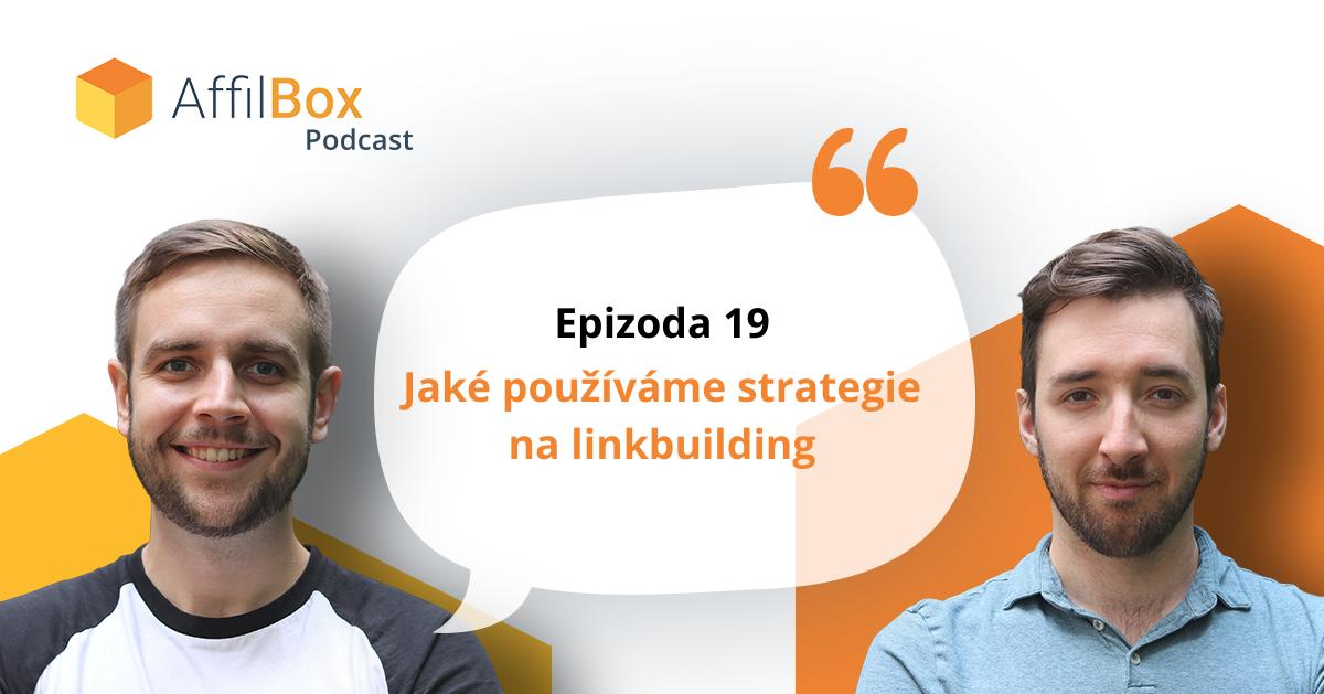 Epizoda 19 - Jaké používáme strategie na linkbuilding