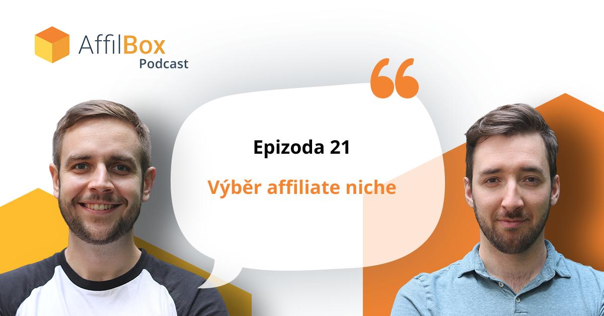 AffilBox Podcast epizoda 21 – Výběr affiliate niche