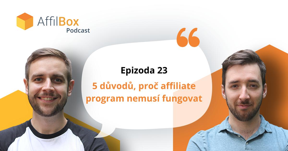 AffilBox podcast epizoda 23 – 5 důvodů, proč affiliate program nemusí fungovat